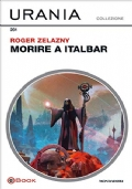 Morire a Italbar - Urania Collezione n 201