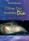 Come Dio divenne Dio. Una biografia collettiva
