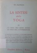 La Sintesi dello Yoga, III Lo Yoga dell'amore divino; Lo Yoga dell'autoperfezione
