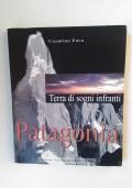 PATAGONIA - TERRA DI SOGNI INFRANTI