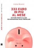 333 Euro in pi� al mese