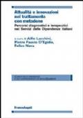 Attualità e innovazioni nel trattamento con metadone. Percorsi diagnostici e terapeutici nei Servizi delle dipendenze italiani