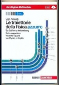Le traiettorie della fisica.azzurro - elettromagnetismo, relativit� e quanti