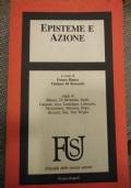 EPISTEME E AZIONE - saggi di C. Sini, G. H. von Wright, N. Luhmann, A. Izzo, E. Lecaldano, D. Pears, A. G. Gargani, S. Moravia ed altri