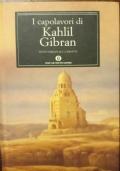 I capolavori di Khalil Gibran. Testo a fronte