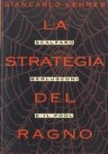 La strategia del ragno. Scalfaro, Berlusconi e il Pool