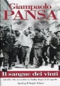Il sangue dei vinti. Quello che accadde in Italia dopo il 25 aprile