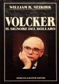 Volcker. Il Signore del dollaro