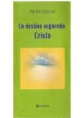 Un destino seguendo Cristo
