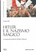 Hitler e il nazismo magico. Giorgio Galli. Rizzoli. 1989/1 edizione