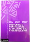 PREVENIRE E CONTRASTARE IL BULLISMO E IL CYBERBULLISMO