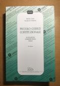 Piccolo codice costituzionale. Legislazione, Giurisprudenza, Prassi. VII edizione