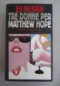 Tre donne per Matthew Hope.