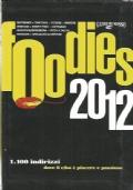 FOODIES 2012. 1100 indirizzi dove il cibo � piacere e passione