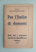 P.R.I. PARTITO REPUBBLICANO ITALIANO - Per l'Italia di domani - 2 Maggio 1945