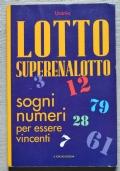 Lotto Superenalotto. Sogni numeri per essere vincenti