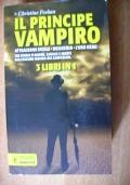 IL PRINCIPE VAMPIRO - 3 romanzi