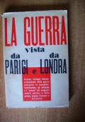 LA GUERRA VISTA DA PARIGI E DA LONDRA - Documentazione