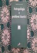 Antropologia e problemi bioetici