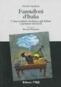 Fannulloni d'Italia. Come restituire ricchezza agli Italiani e premiare chi lavora