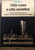CITT� RUSSA E CITT� SOVIETICA. CARATTERI DELLA STRUTTURA STORICA. IDEOLOGIA E PRATICA DELLA TRASFORMAZIONE SOCIALISTA