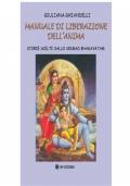 Manuale di liberazione dell�anima. Storie scelte dallo Srimad Bhagavatam