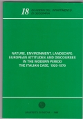 Nature , enviroment, landscapes: European attitides and discourses in the modern period . The italian case, 1920-1970