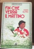 FIN CHE VERRA� IL MATTINO