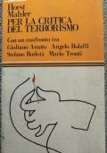 Per la critica del terrorismo. Con un confronto tra Giuliano Amato, Angelo Bolaffi, Stefano Rodot�, Mario Tronti