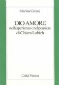 DIO AMORE nell�esperienza e nel pensiero di Chiara Lubich