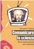 Comunicare la scienza. Kit di sopravvivenza per ricercatori