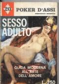 Sesso adulto - Guida moderna all'arte dell'amore