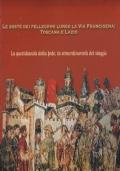 Le soste dei pellegrini lungo la Via Francigena: Toscana e Lazio