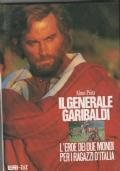 Il Generale Garibaldi  L'eroe dei due mondi per i ragazzi d'Italia