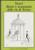 Nuovi illustri e sconosciuti delle vie di Torino