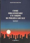 COME ORGANIZZARE UN CORPO DI POLIZIA LOCALE