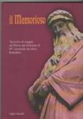 Il Memorioso  Taccuino di viaggio da Roma ad Amboise di M° Leonardo da Vinci, fiorentino