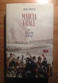 MARCIA FATALE - 1812 NAPOLEONE IN RUSSIA