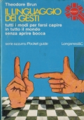 Il linguaggio dei gesti - tutti i modi per farsi capire in tutto il mondo senza aprire bocca