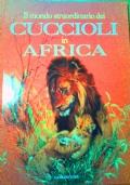 Il mondo straordinario dei cuccioli in Africa
