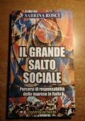 IL GRANDE SALTO SOCIALE Percorsi di responsabilità delle imprese in Italia