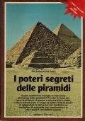 I poteri segreti delle piramidi. Quale misteriosa energia si nasconde all'interno delle piramidi ?  Bill Schull - Ed Pettit Armenia - 1985