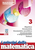 I principi della matematica Vol. 3: Algebra-Geometria-Geometria analitica-Vettori