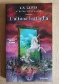 l'ultima battaglia (le cronache di Narnia ultimo romanzo del ciclo)