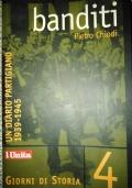 Banditi. Un diario partigiano - Pietro Chiodi