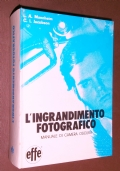 L'INGRANDIMENTO FOTOGRAFICO - MANUALE DI CAMERA OSCURA