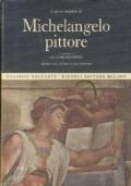 L'opera completa di Michelangelo pittore