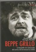 Beppe Grillo  La biografia non autorizzata del comico che ha fatto tremare la Casta