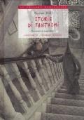 STORIE DI FANTASMI (Racconti illustrati) - [NUOVO]