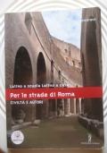 Latino a scuola latino a casa , per le strade di Roma